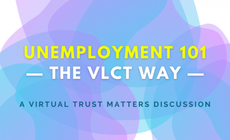 Unemployment 101 – The VLCT Way – a Virtual Trust Matters discussion